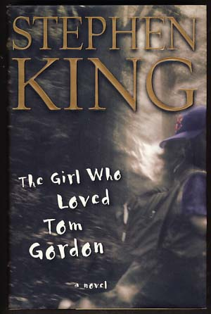 The Girl Who Loved Tom Gordon. Stephen King.