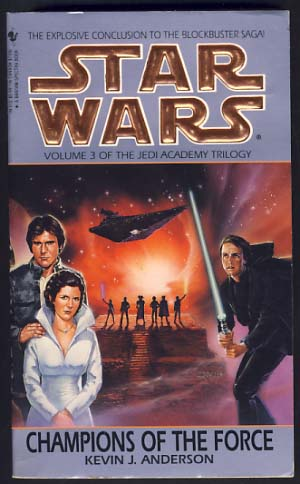 Star Wars: Champions of the Force. Kevin J. Anderson.