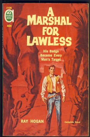 A Marshal for Lawless / The Troublemaker. Ray / Booth Hogan, Edwin.
