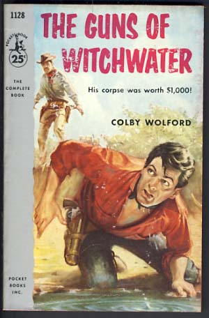 The Guns of Witchwater. Colby Wolford.