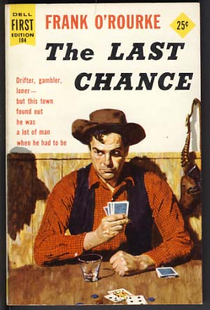 The Last Chance. Frank O'Rourke.