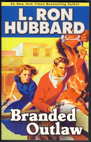 Branded Outlaw. L. Ron Hubbard.