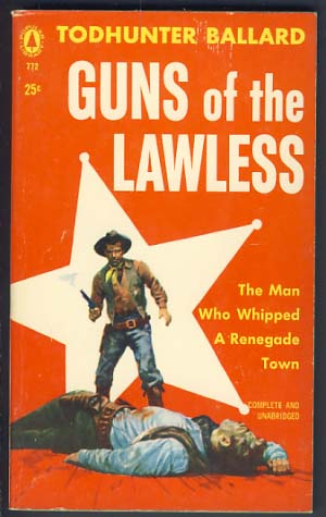 Guns of the Lawless. Todhunter Ballard, W. T. Ballard.
