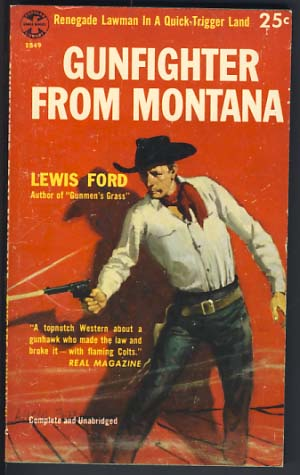 Gunfighter from Montana. Lewis Ford.