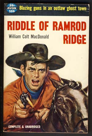 Riddle of Ramrod Ridge. William Colt MacDonald.