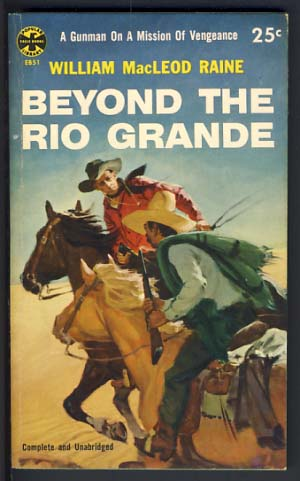 Beyond the Rio Grande. William MacLeod Raine.
