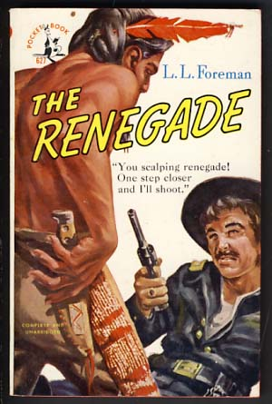 The Renegade. L. L. Foreman.