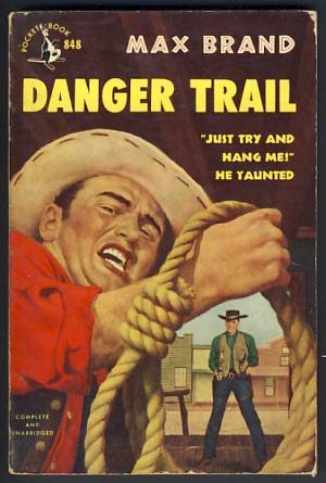 Danger Trail. Max Brand, Frederick Faust.