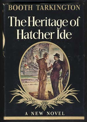 The Heritage of Hatcher Ide. Booth Tarkington.