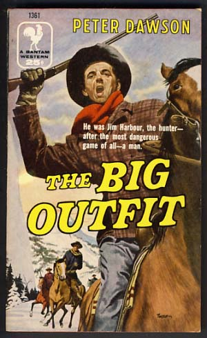 The Big Outfit. Peter Dawson.