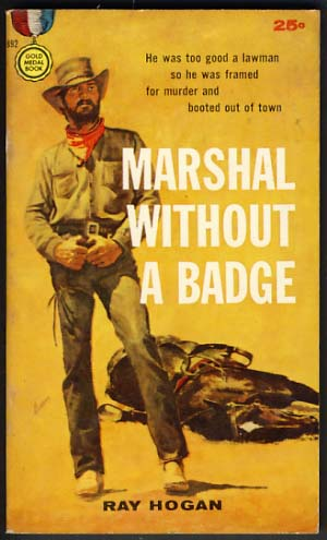 Marshal Without a Badge. Ray Hogan.