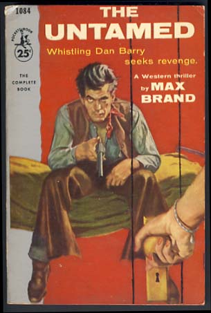 The Untamed. Max Brand, Frederick Faust.