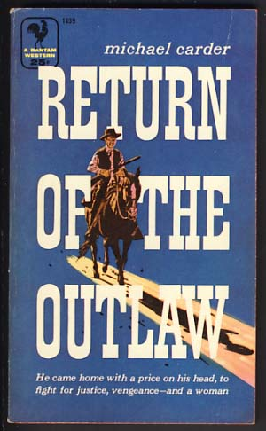 Return of the Outlaw. Michael Carder.