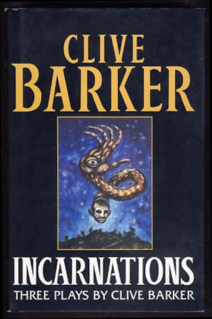 Incarnations: Three Plays by Clive Barker. Clive Barker.