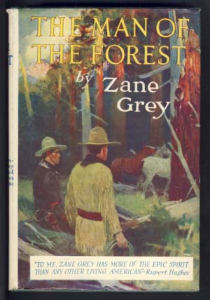 The Man of the Forest. Zane Grey.