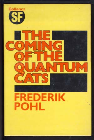The Coming of the Quantum Cats. Frederik Pohl.
