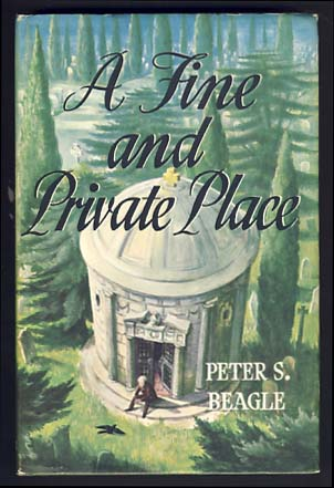 A Fine and Private Place. Peter Soyer Beagle.