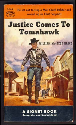 Justice Comes to Tomahawk. William MacLeod Raine.