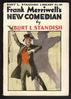 Frank Merriwell's New Comedian, or, The Rise of a Star. Burt L. Standish, Gilbert Patten.