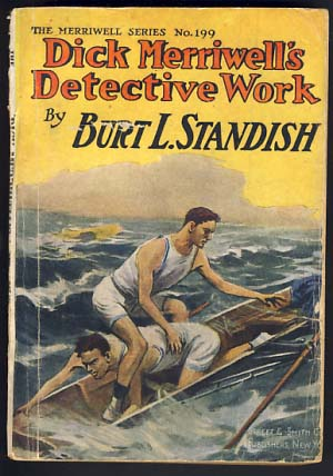 Dick Merriwell's Detective Work or The Lure of the Ruby. Burt L. Standish, Gilbert Patten.