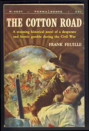 The Cotton Road. Frank Feuille.