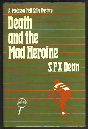 Death and the Mad Heroine. S. F. X. Dean, Francis Smith.