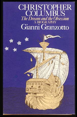 Christopher Columbus: The Dream and the Obsession. Gianni Granzotto.