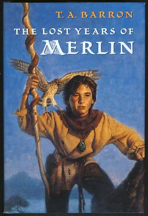 The Lost Years of Merlin. T. A. Barron.