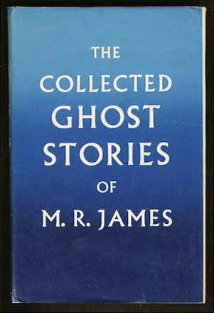 The Collected Ghost Stories of M. R. James. Montague Rhodes James.