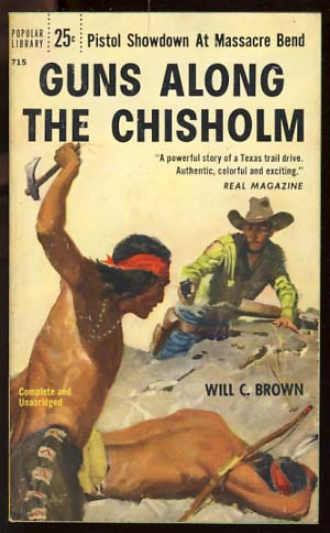 Guns Along the Chisholm. Will C. Brown.