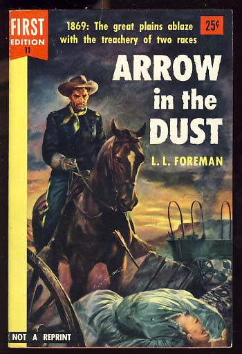 Arrow in the Dust. L. L. Foreman.