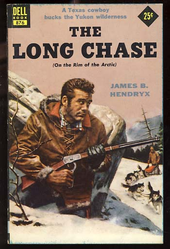 The Long Chase (On the Rim of the Arctic). James B. Hendryx.