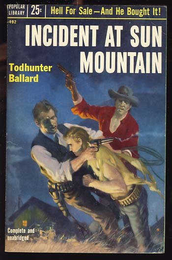 Incident at Sun Mountain. Todhunter Ballard, W. T. Ballard.