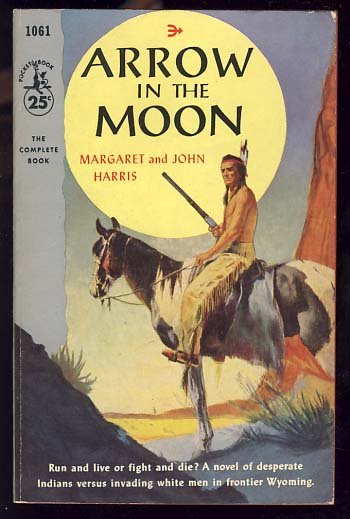 Arrow in the Moon. Margaret and John Harris.