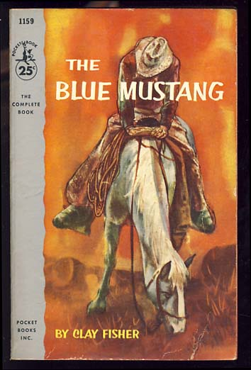 The Blue Mustang. Clay Fisher.