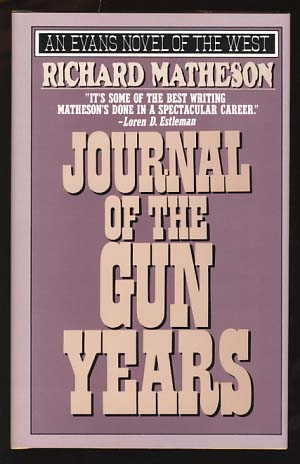 Journal of the Gun Years. Richard Matheson.