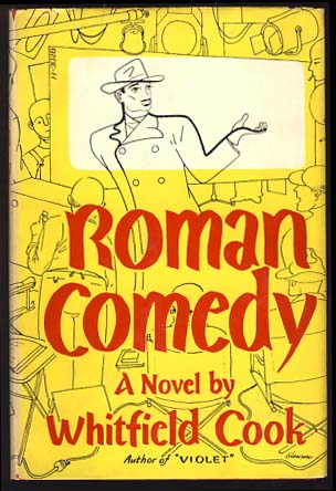 Roman Comedy: An Impolite Extravaganza. Whitfield Cook.
