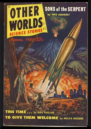 Other Worlds Science Stories January 1950. Raymond Palmer, ed.