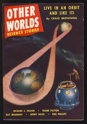 Other Worlds Science Stories March 1950. Raymond Palmer, ed.