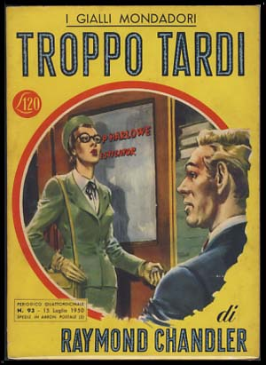 Troppo tardi (The Little Sister). Raymond Chandler.