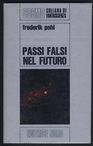 Passi falsi nel futuro (The Age of the Pussy Foot). Frederik Pohl.