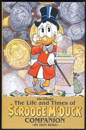 The Life and Times of Scrooge McDuck Companion. (Signed and with Original Art by the Author). Don Rosa.