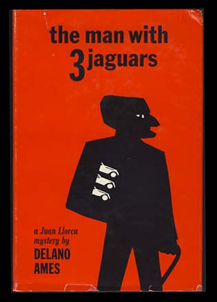 The Man with Three Jaguars. Delano Ames.