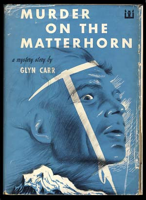 Murder on the Matterhorn. Glyn Carr, Frank Showell Styles.