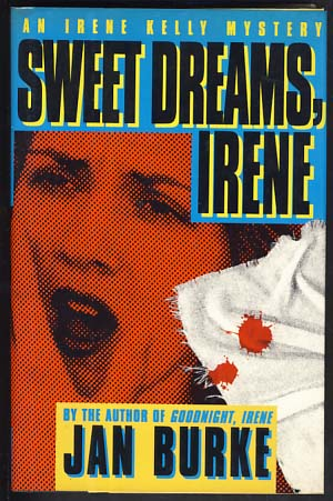 Sweet Dreams, Irene. Jan Burke.