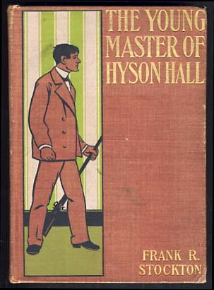 The Young Master of Hyson Hall. Frank Richard Stockton.