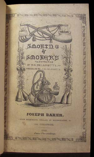 Smoking & Smokers, an Antiquarian, Historical, Comical, Veritable, and Narcotical Disquisition. George Thomas Fisher.
