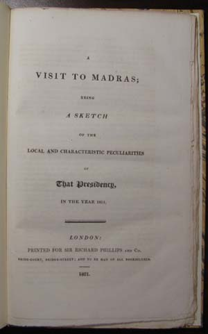 A Visit to Madras; Being a Sketch of the Local and Characteristic Peculiarities of That Presidency in the Year 1811.