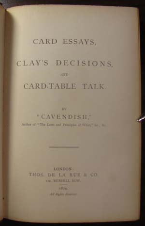"Card Essays, Clay's Decisions, and Card-Table Talk. ""Cavendish"", Henry Jones."
