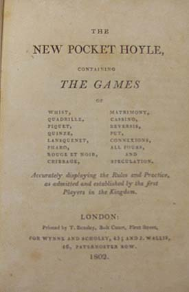 The New Pocket Hoyle, Containing the Games of Whist, Quadrille, Piquet, Quinze, Lansquenet, Pharo, Rouge et Noir, Cribbage, Matrimony, Cassino, Reversis, Put, Connexions, All Fours, and Speculation. Accurately Displaying the Rules and Practice, as Admitted and Established by the First Players in the Kingdom. Edmond Hoyle.